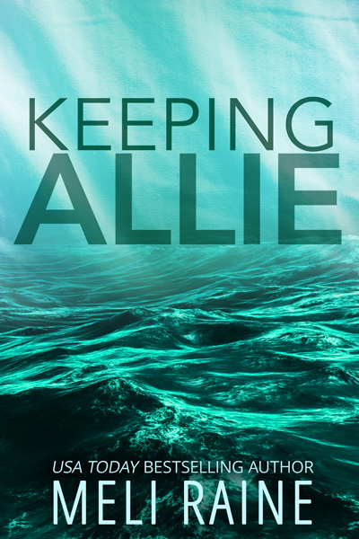 Book Cover: Keeping Allie (Book 3)